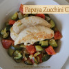 Chicken with Papaya and Zucchini