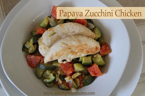 PapayaZucchiniChicken
