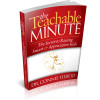 Book Review – The Teachable Minute, by Dr. Connie Hebert