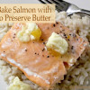 Easy Bake Salmon With Mango Preserve Butter