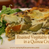 Roasted Vegetable Quiche in Quinoa Crust