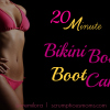 Fitness Friday – 20 Minute Bikini Body Boot Camp