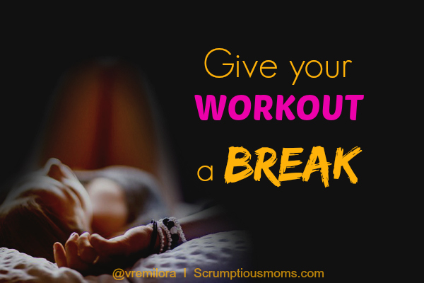 GiveYourWorkoutaBreak!