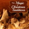 The Magic of Christmas Traditions