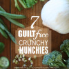 7 Guilt Free Crunchy Munchies for Stress Relief