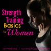 Fitness Friday – Strength Training Basics for Women