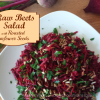 Raw beets salad with roasted sunflower seeds