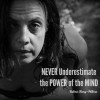 Never Underestimate the Power of the Mind
