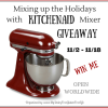 Mixing Up the Holidays KitchenAid Mixer Giveaway