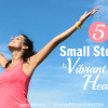 5 small steps to vibrant health title image