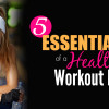 5 Essentials of a Healthy Workout Plan