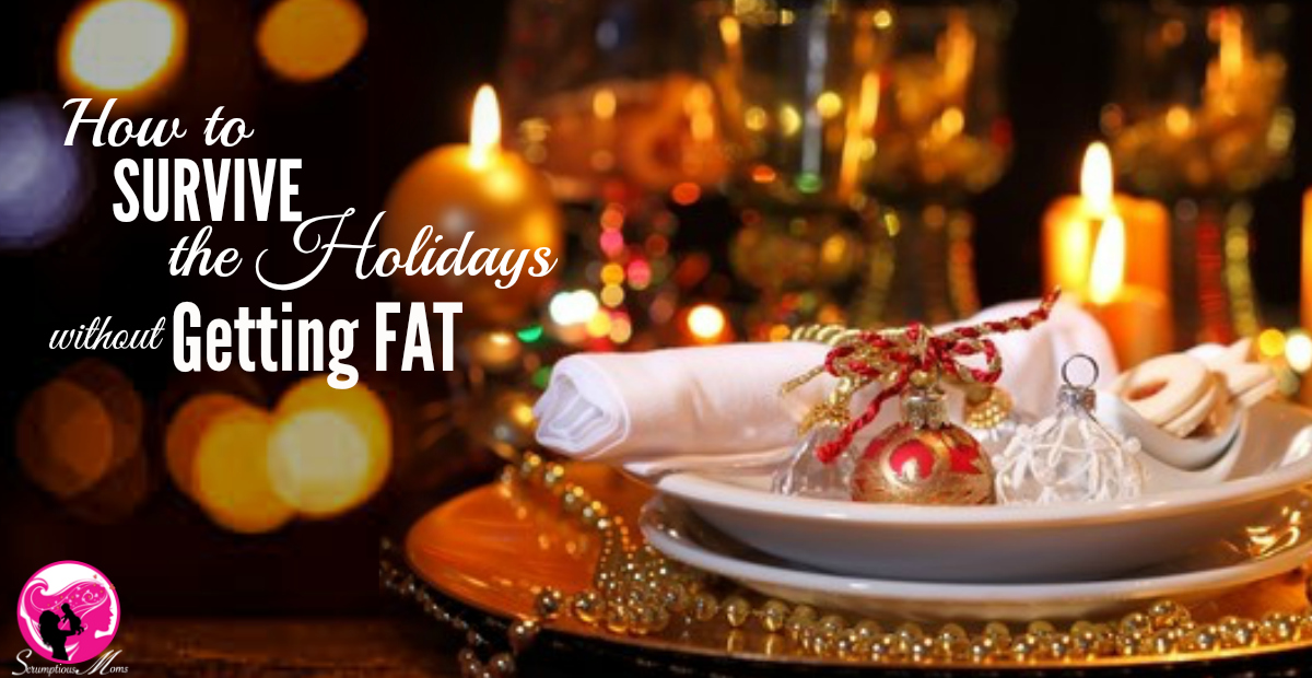 How to Survive the Holidays without getting fat title image